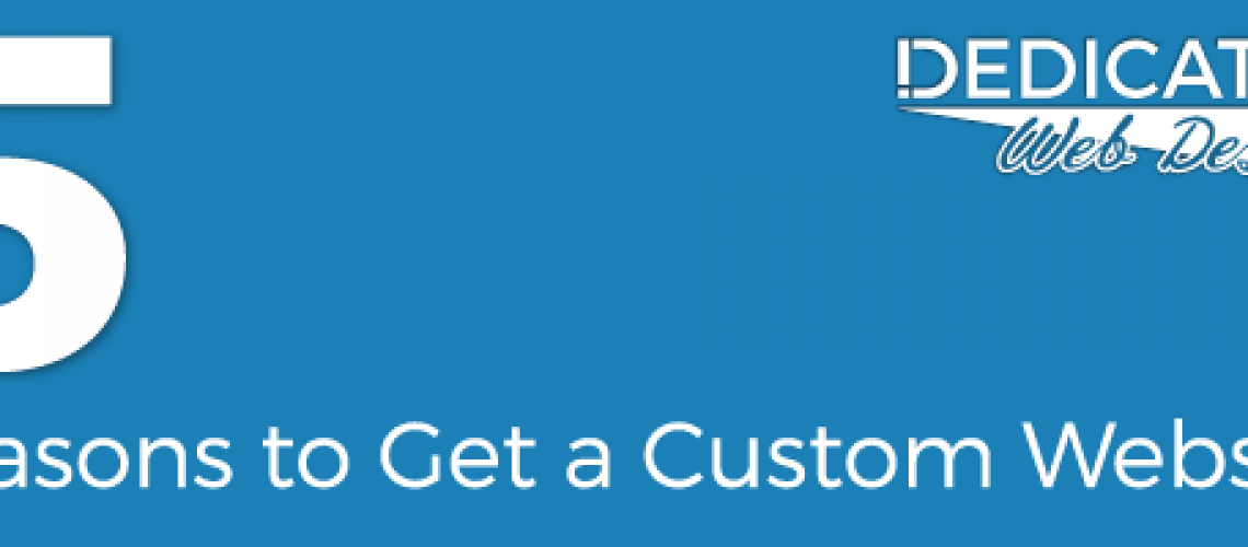 5 Reasons To Get a Custom Website